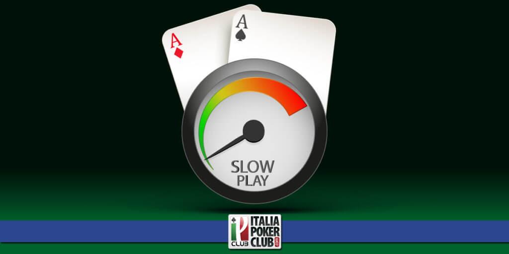 slowplay con ser e monster handss
